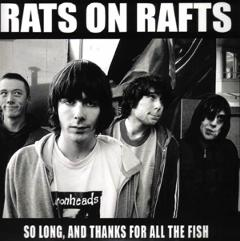 Rats On Rafts in 2008
