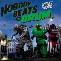 Nobody Beats The Drum in 2008