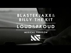 Blasterjaxx & Billy The Kit - Loud & Proud (Music Video) [OUT NOW]