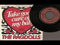 The Ragdolls - Take Good Care Of My Baby