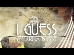 Cirrha Niva - I Guess (Lyrical)