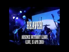 Beaver - Absence without Leave (live, 15 Apr 2011)
